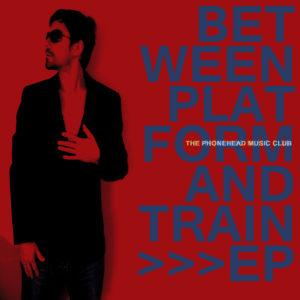 Cover Phonehead Music Club EP Between Plattform and Train (c) Kai Reininghaus